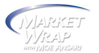 MARKET WRAP with Moe Ansari